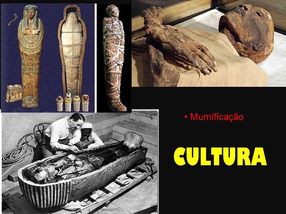 • Mumificação CULTURA