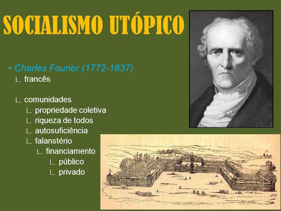 SOCIALISMO UTÓPICO • Charles Fourier (1772-1837) ∟ francês