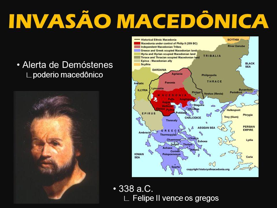 INVASÃO MACEDÔNICA • Alerta de Demóstenes • 338 a.C.