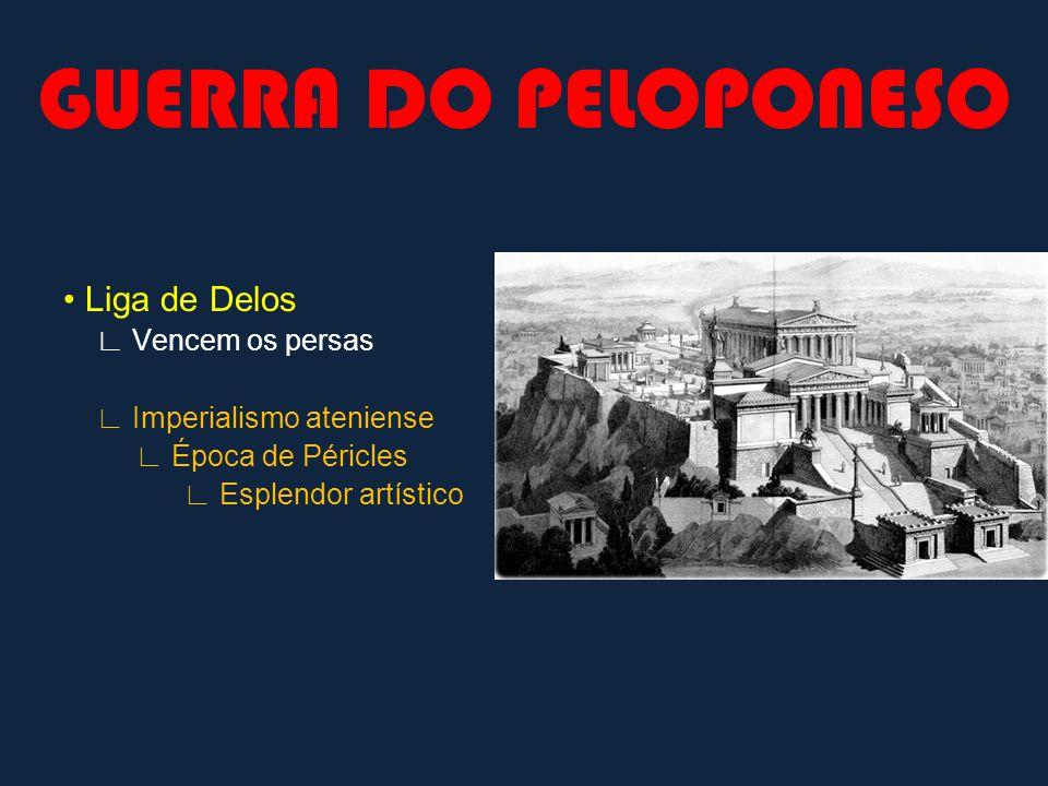 GUERRA DO PELOPONESO • Liga de Delos ∟ Vencem os persas