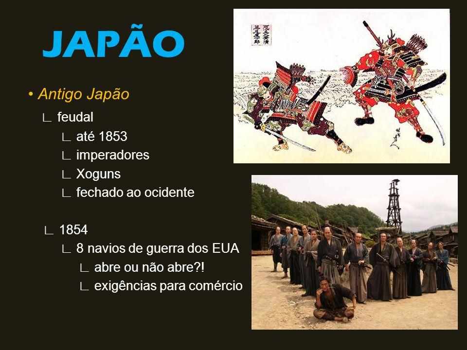 JAPÃO • Antigo Japão ∟ feudal ∟ até 1853 ∟ imperadores ∟ Xoguns