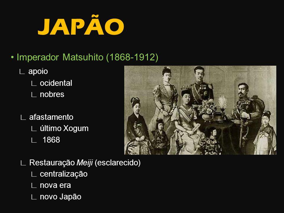 JAPÃO • Imperador Matsuhito (1868-1912) ∟ apoio ∟ ocidental ∟ nobres