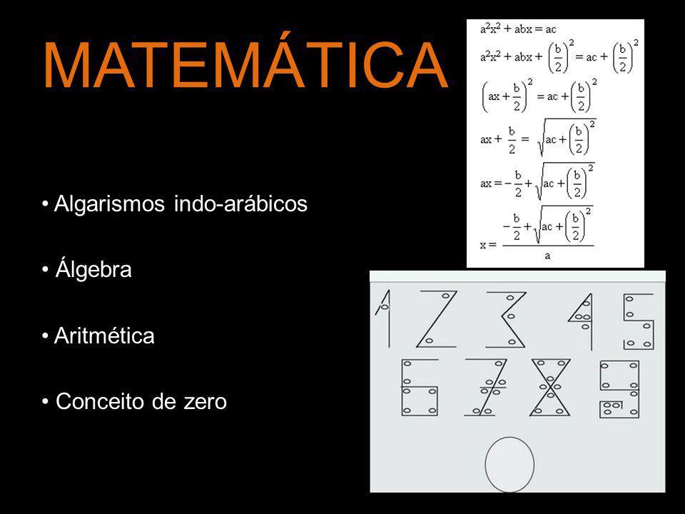 MATEMÁTICA • Algarismos indo-arábicos • Álgebra • Aritmética • Conceito de zero
