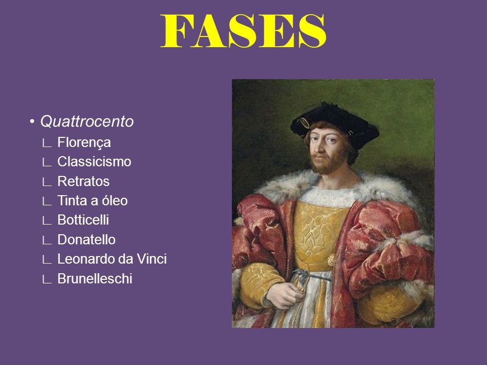 FASES • Quattrocento ∟ Florença ∟ Classicismo ∟ Retratos