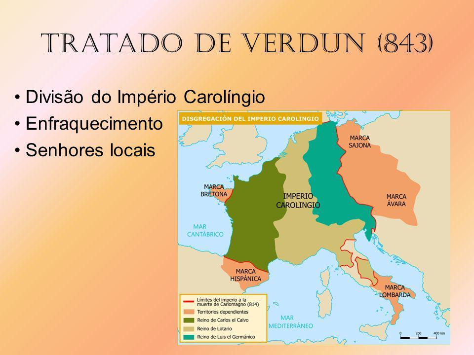 Tratado de verdun (843) • Divisão do Império Carolíngio • Enfraquecimento • Senhores locais