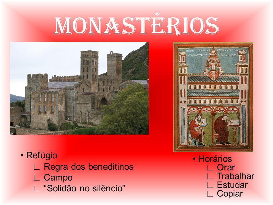 MONASTÉRIOS • Refúgio ∟ Regra dos beneditinos • Horários ∟ Campo