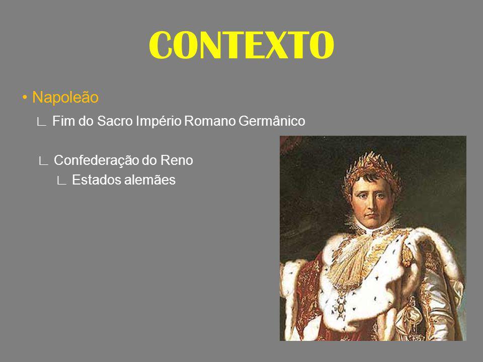 CONTEXTO • Napoleão ∟ Fim do Sacro Império Romano Germânico