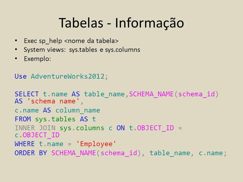 Tabelas - Informação Exec sp_help <nome da tabela>