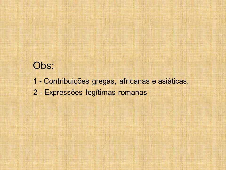 1 - Contribuições gregas, africanas e asiáticas.