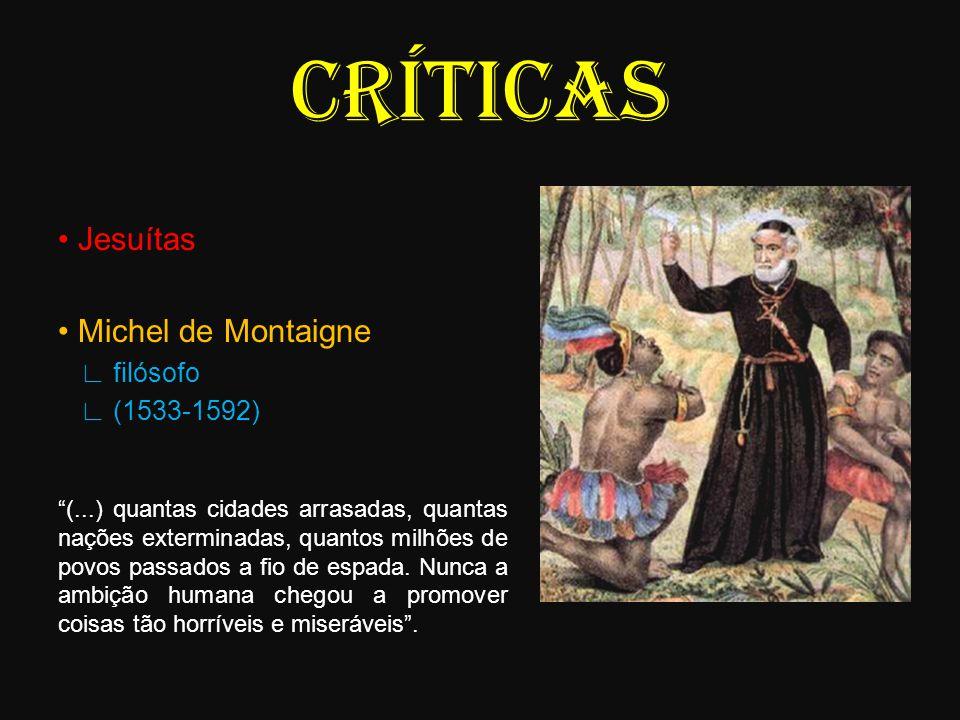 CRÍTICAS • Jesuítas • Michel de Montaigne ∟ filósofo ∟ (1533-1592)