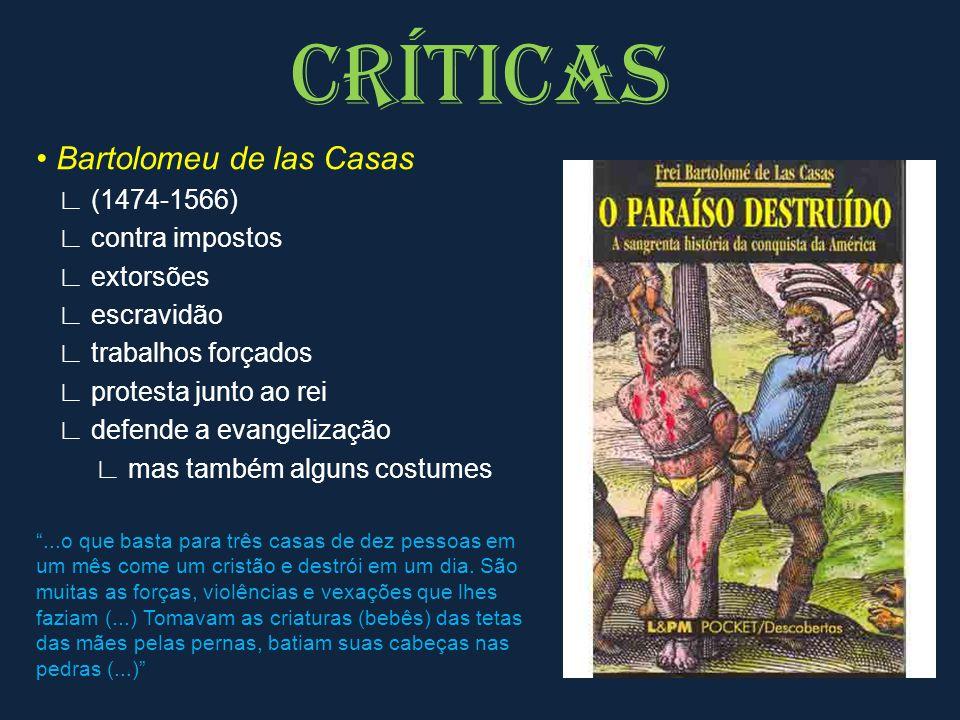 CRÍTICAS • Bartolomeu de las Casas ∟ (1474-1566) ∟ contra impostos