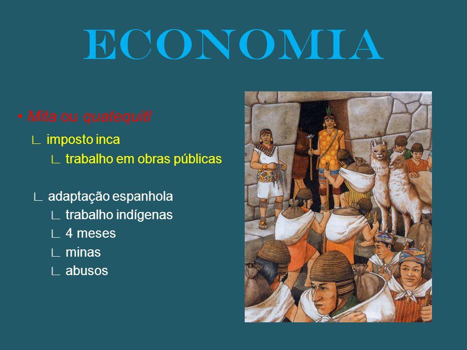 ECONOMIA • Mita ou quatequitl ∟ imposto inca