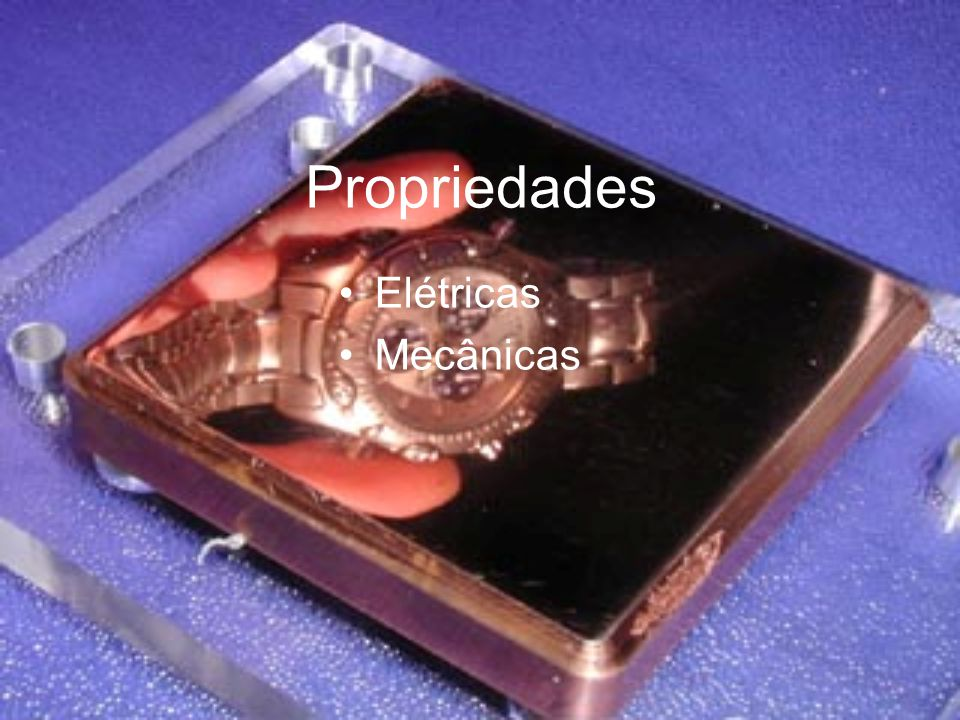 Propriedades Elétricas Mecânicas