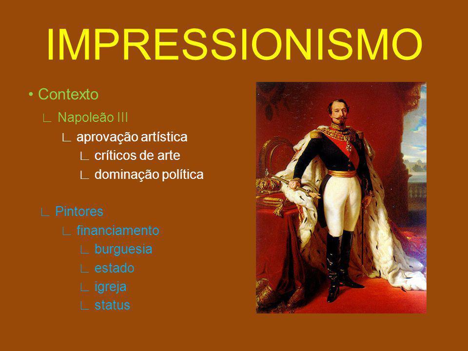 IMPRESSIONISMO • Contexto ∟ Napoleão III ∟ aprovação artística