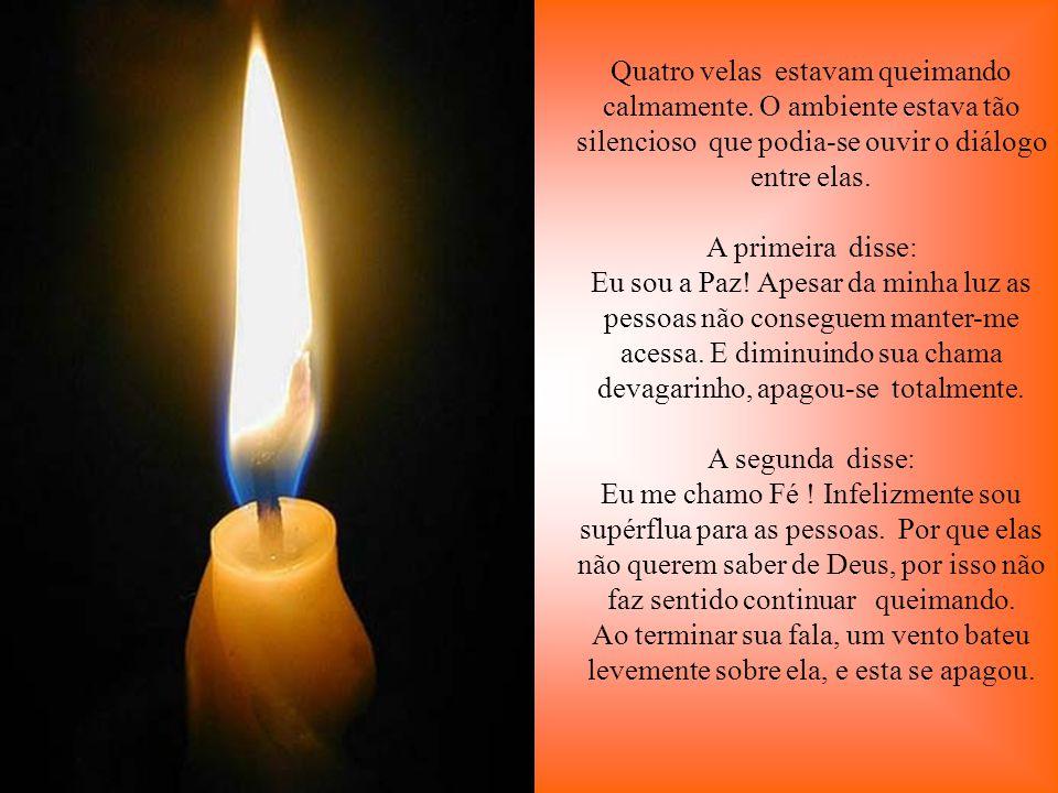 Quatro velas estavam queimando calmamente