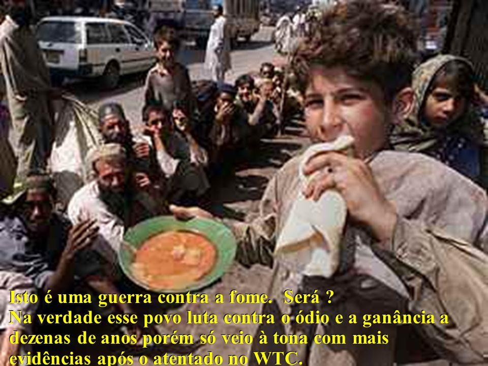 Isto é uma guerra contra a fome. Será