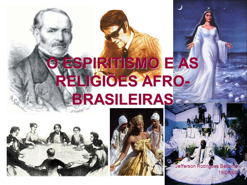 O ESPIRITISMO E AS RELIGIÕES AFRO-BRASILEIRAS