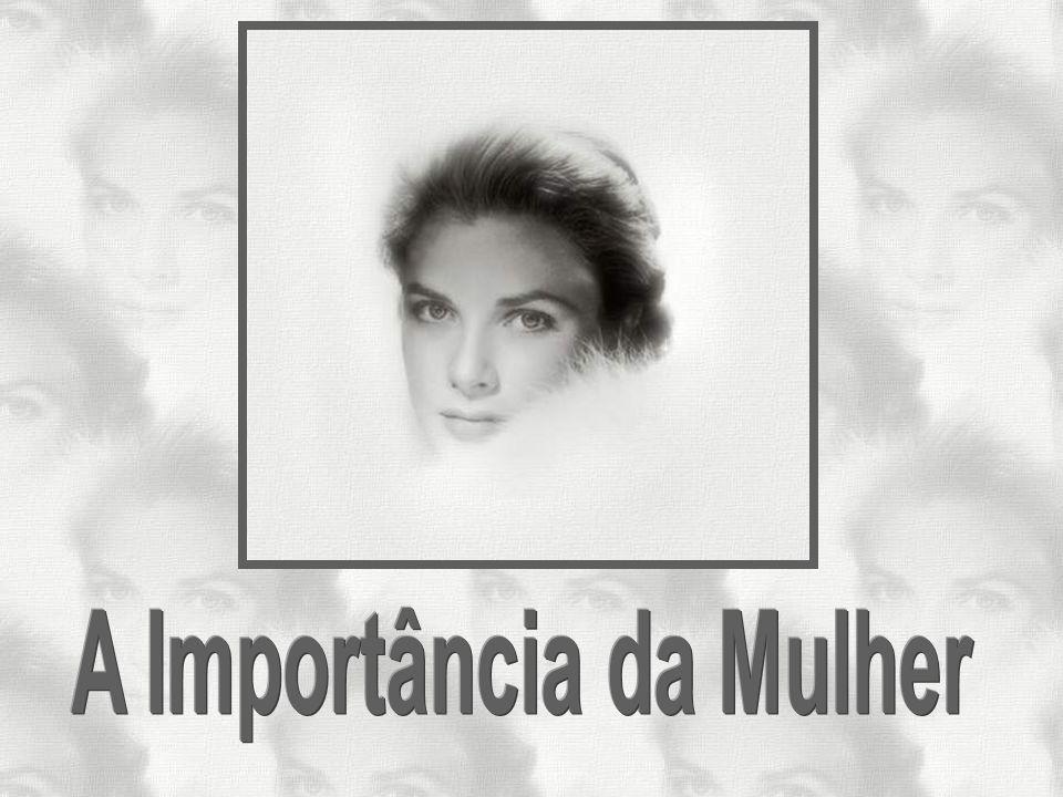 A Importância da Mulher