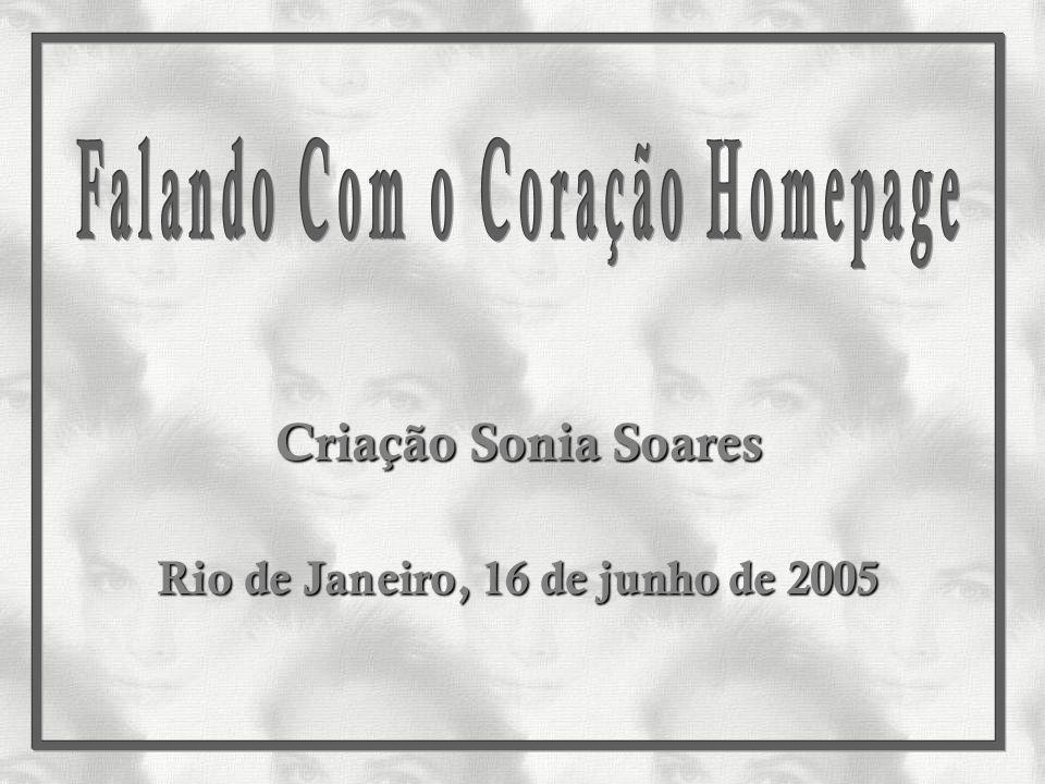 Criação Sonia Soares Rio de Janeiro, 16 de junho de 2005