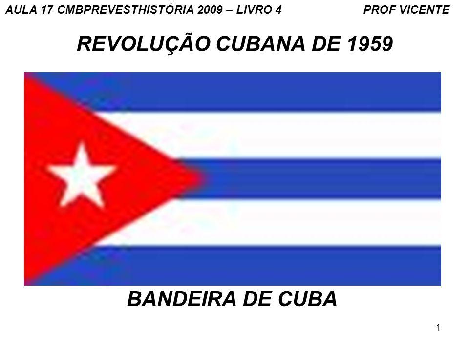 REVOLUÇÃO CUBANA DE 1959 BANDEIRA DE CUBA