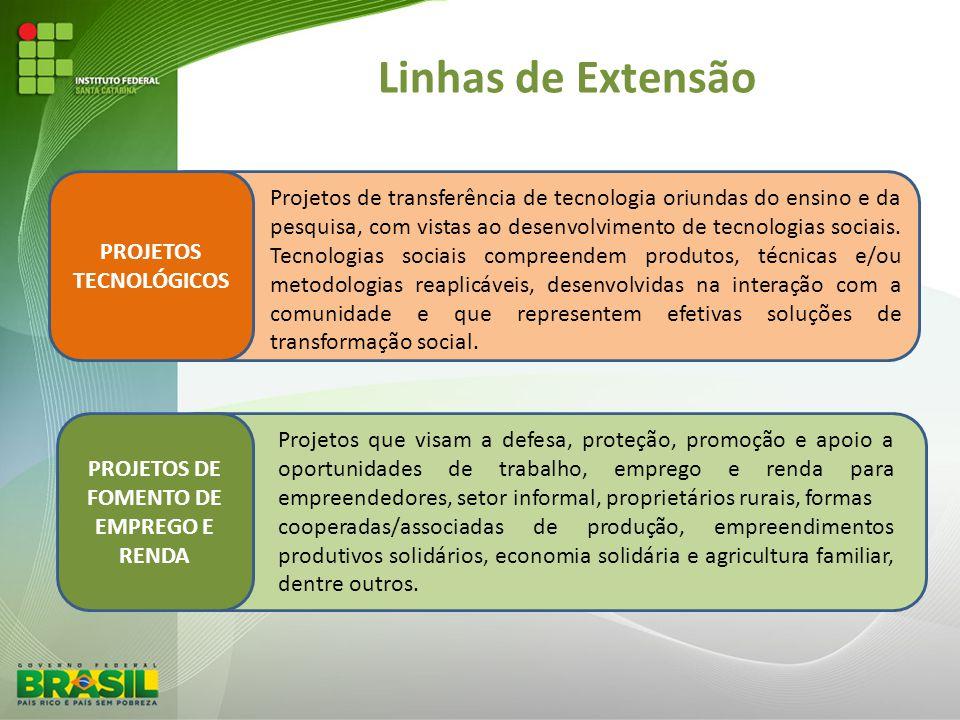 PROJETOS TECNOLÓGICOS PROJETOS DE FOMENTO DE EMPREGO E RENDA