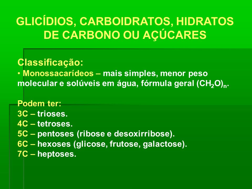 GLICÍDIOS, CARBOIDRATOS, HIDRATOS DE CARBONO OU AÇÚCARES