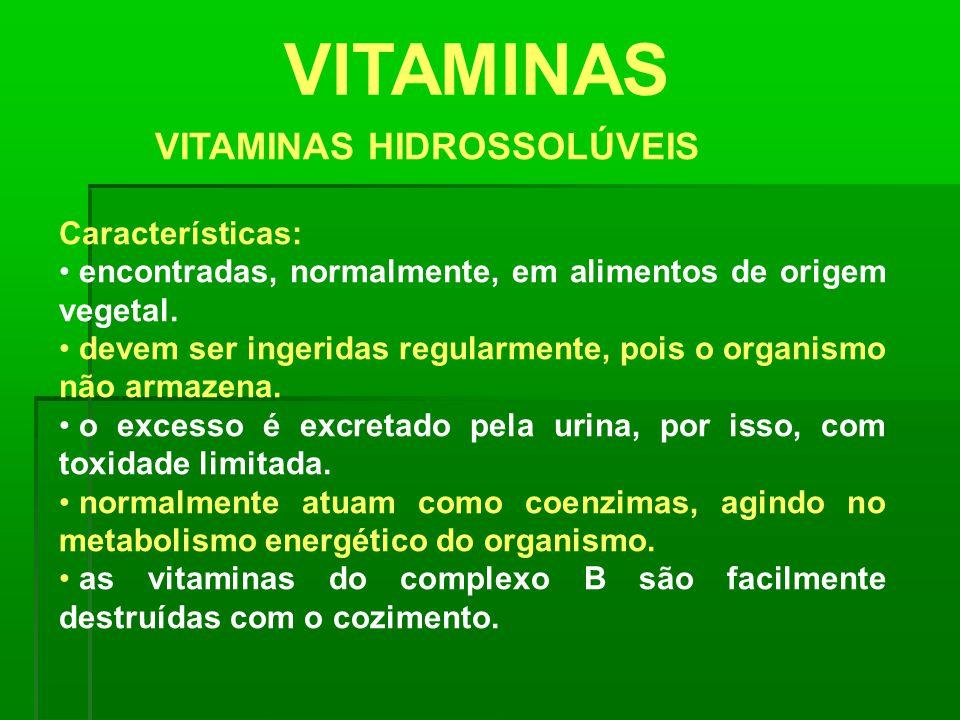 VITAMINAS encontradas, normalmente, em alimentos de origem vegetal.