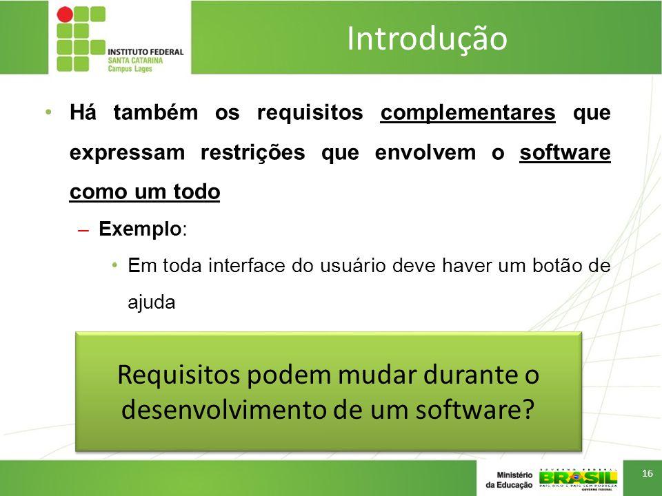 Requisitos podem mudar durante o desenvolvimento de um software