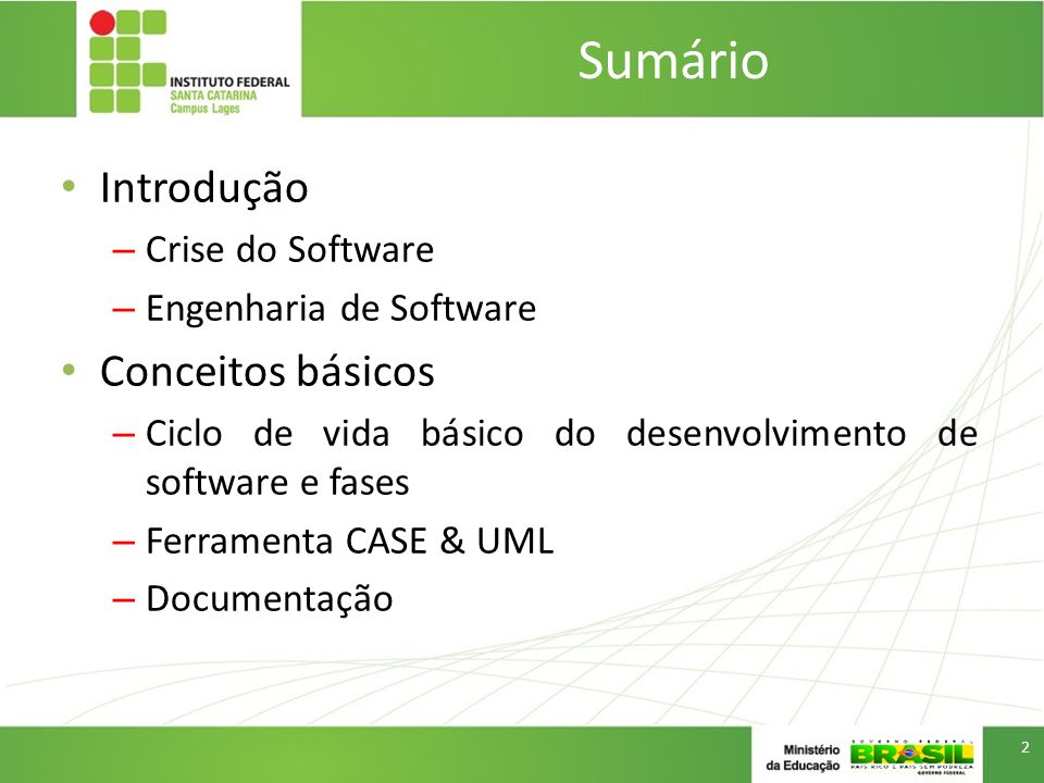 Sumário Introdução Conceitos básicos Crise do Software
