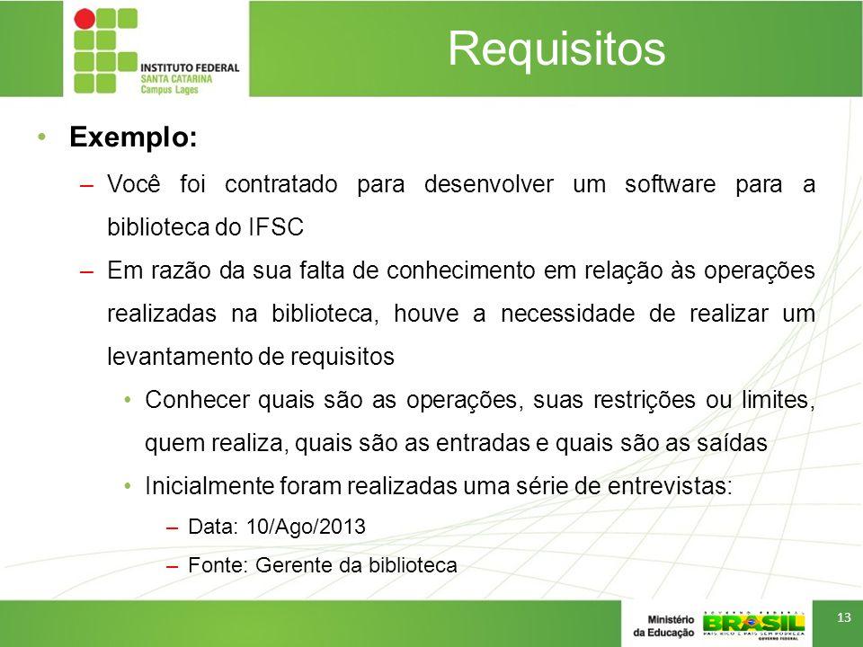 Requisitos Exemplo: Você foi contratado para desenvolver um software para a biblioteca do IFSC.