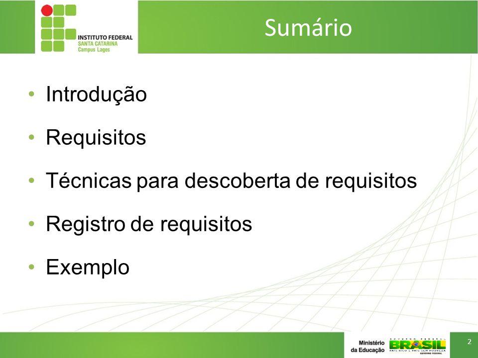 Sumário Introdução Requisitos Técnicas para descoberta de requisitos