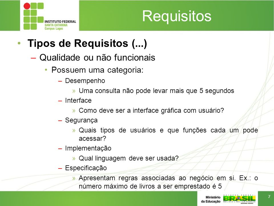 Requisitos Tipos de Requisitos (...) Qualidade ou não funcionais