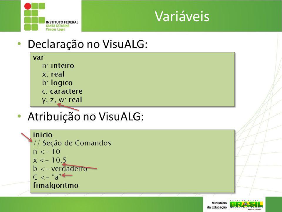 Variáveis Declaração no VisuALG: Atribuição no VisuALG: var n: inteiro