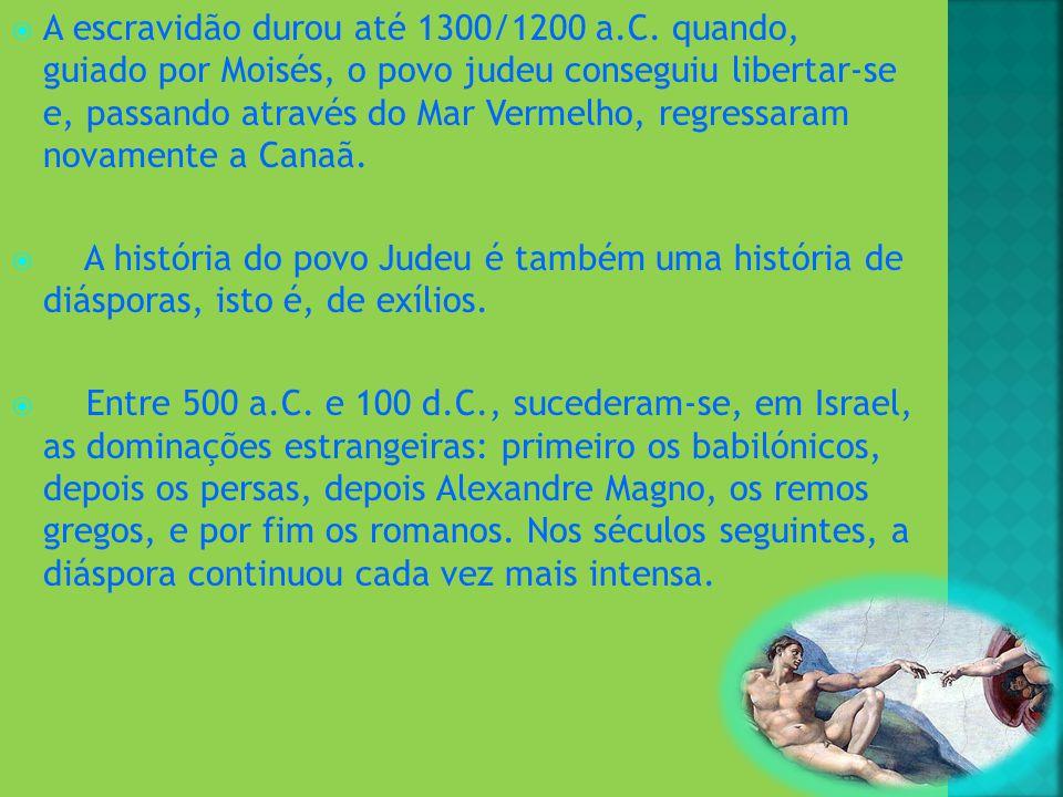 A escravidão durou até 1300/1200 a. C