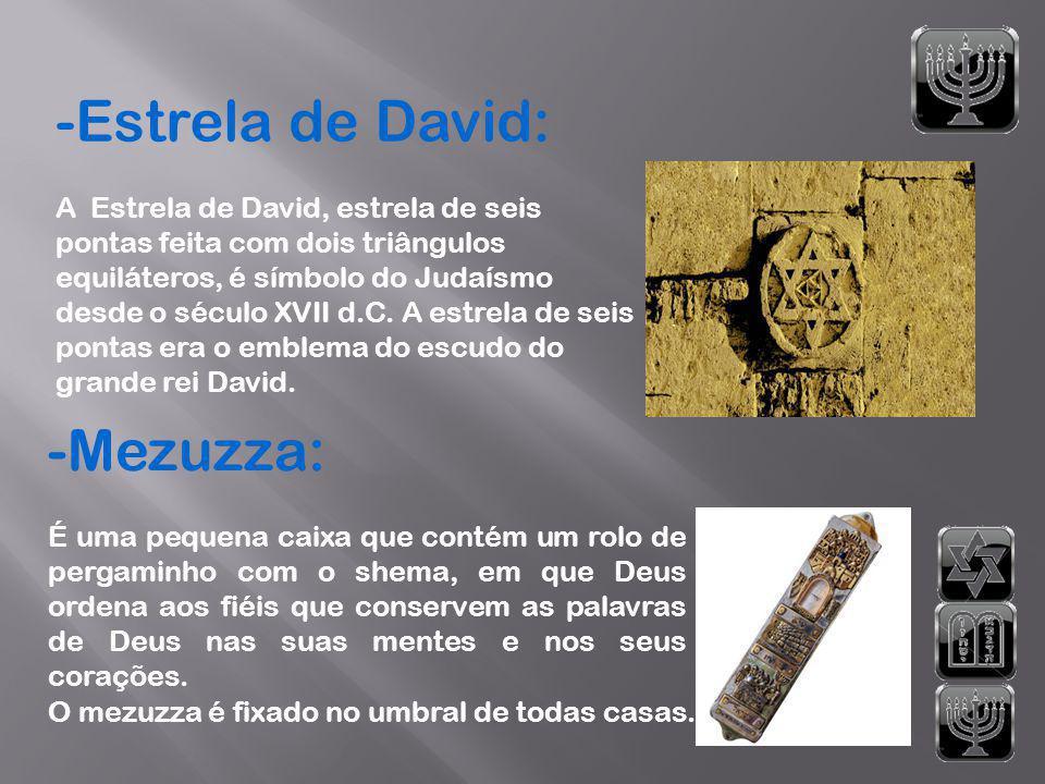 -Estrela de David: -Mezuzza: