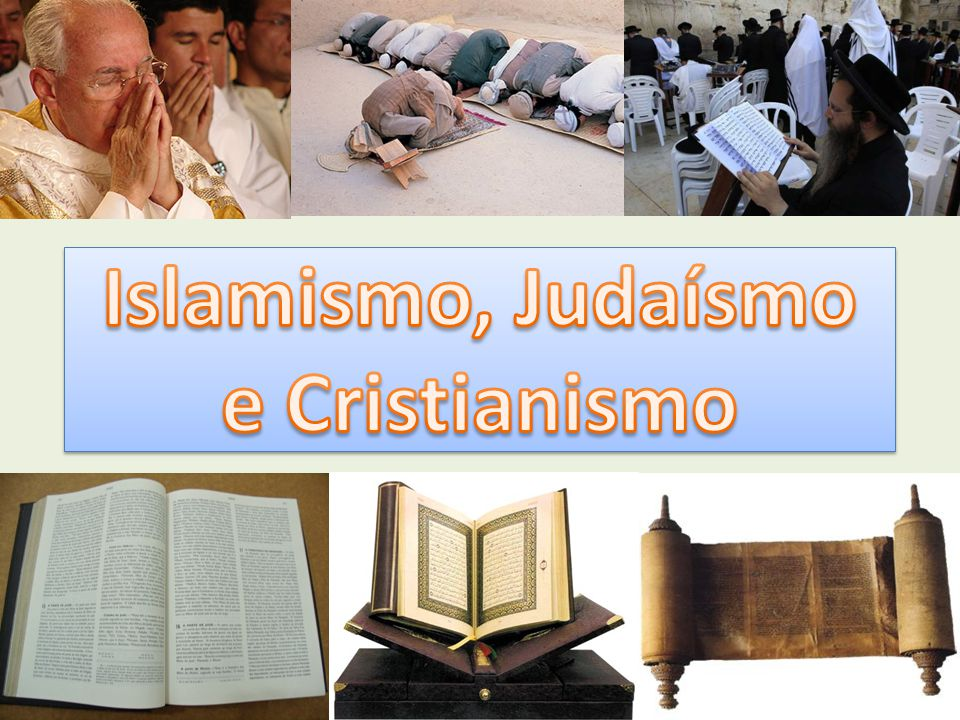 Islamismo, Judaísmo e Cristianismo