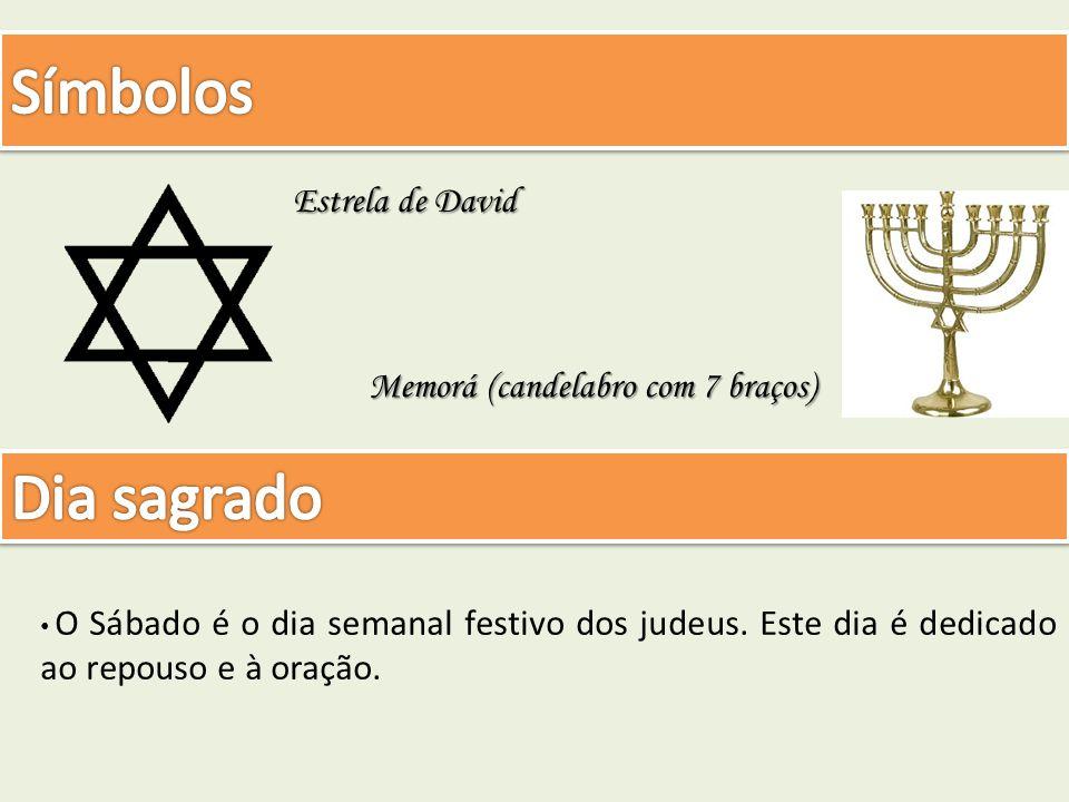 Símbolos Dia sagrado Estrela de David Memorá (candelabro com 7 braços)