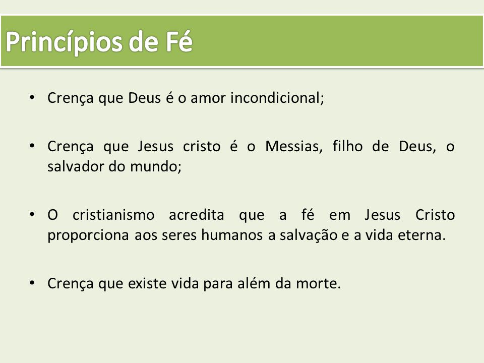 Princípios de Fé Crença que Deus é o amor incondicional;