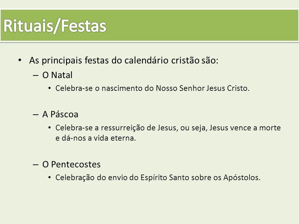 Rituais/Festas As principais festas do calendário cristão são: O Natal