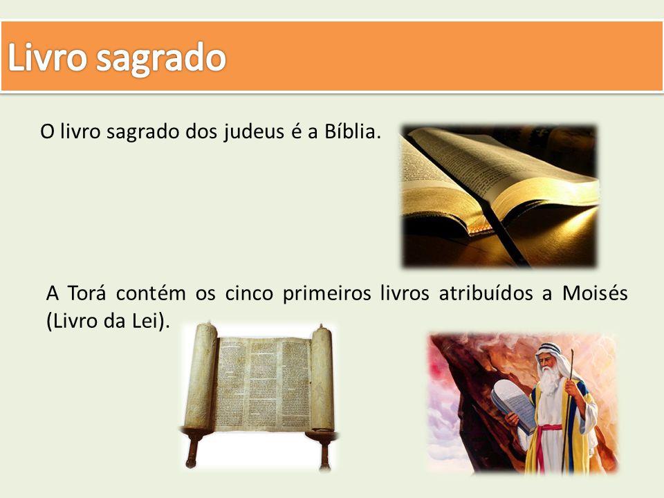 Livro sagrado O livro sagrado dos judeus é a Bíblia.