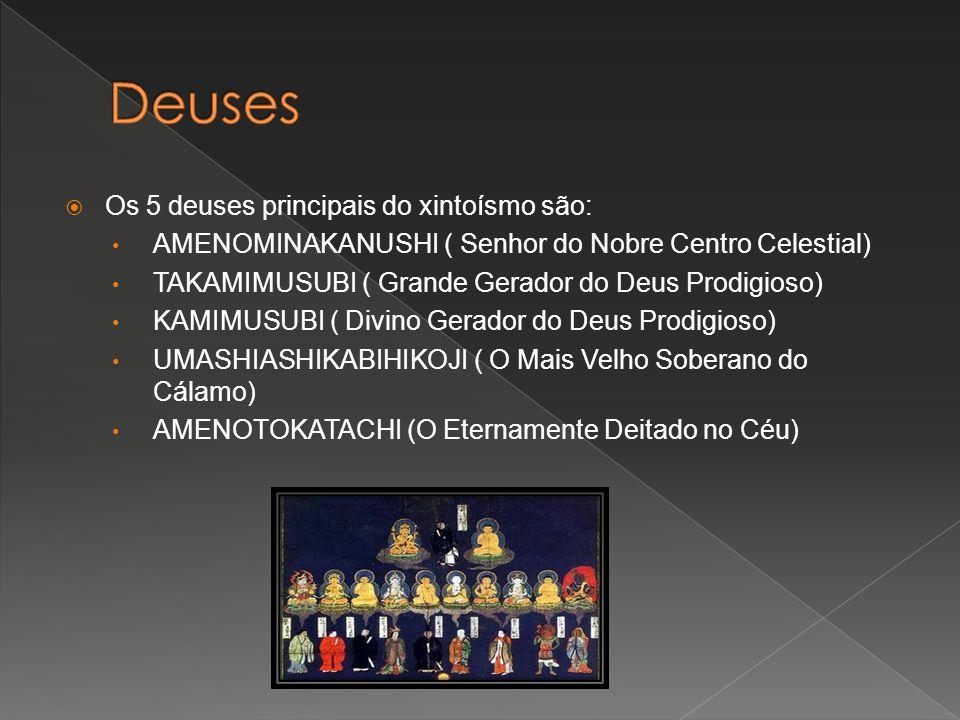 Deuses Os 5 deuses principais do xintoísmo são: