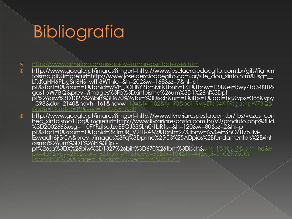 Bibliografia http://www.pime.org.br/missaojovem/mjregxintodeuses.htm