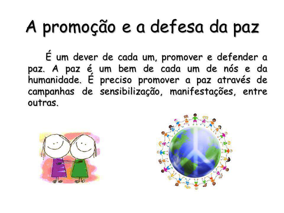 A promoção e a defesa da paz