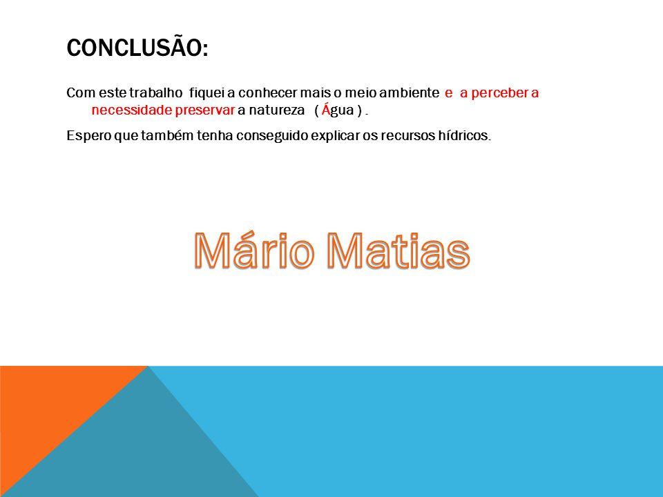 Mário Matias Conclusão: