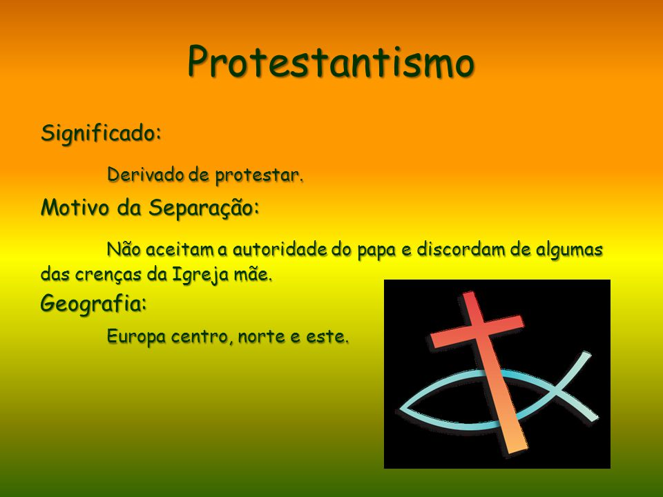 Protestantismo Derivado de protestar.