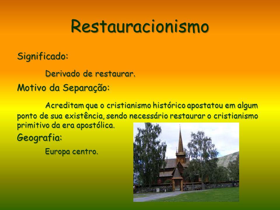 Restauracionismo Derivado de restaurar.