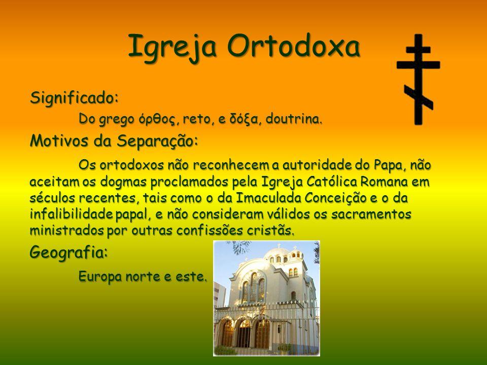 Igreja Ortodoxa Significado: Motivos da Separação: