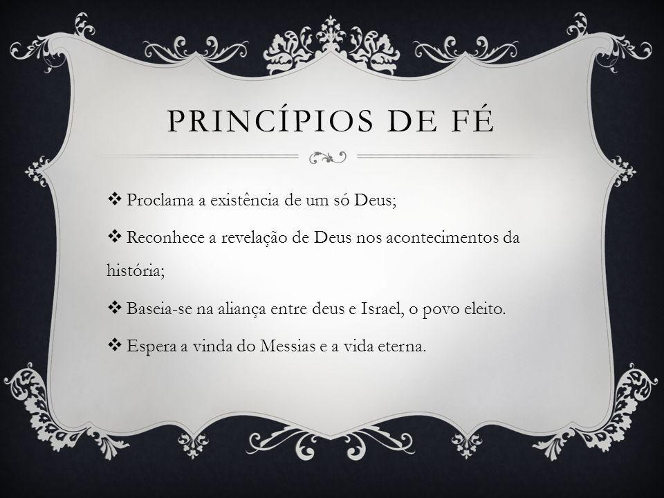 Princípios de fé Proclama a existência de um só Deus;