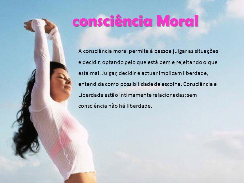 Consciência Moral Consciência Moral