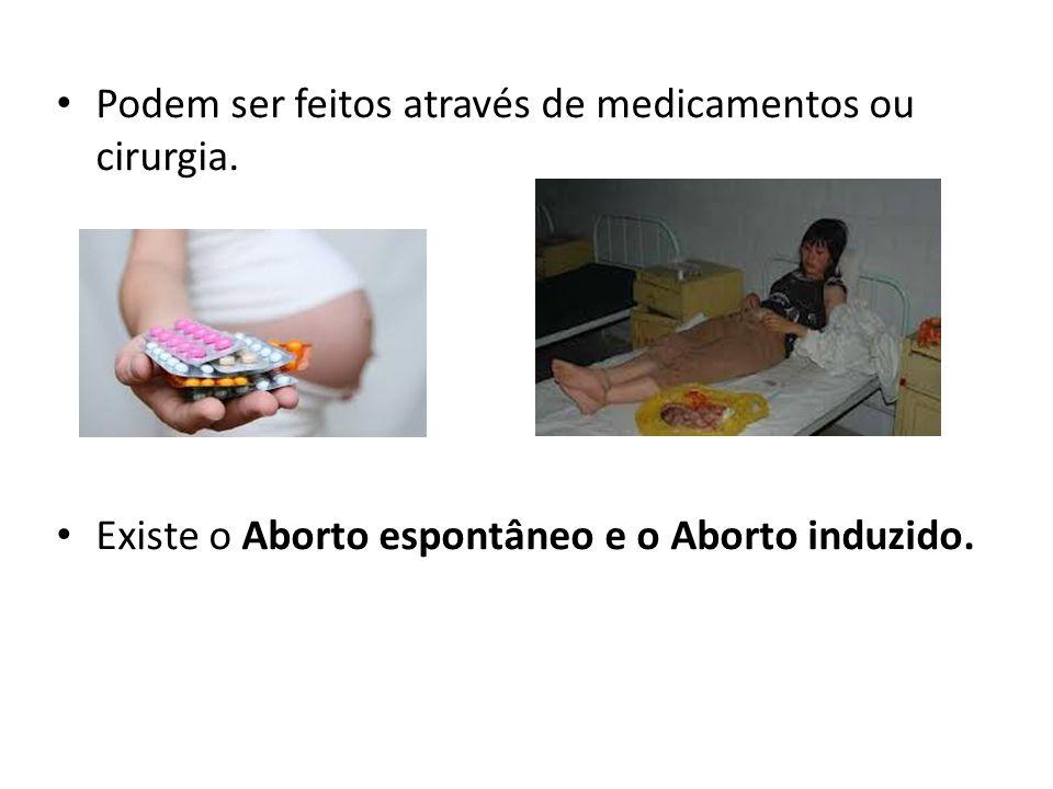 Podem ser feitos através de medicamentos ou cirurgia.